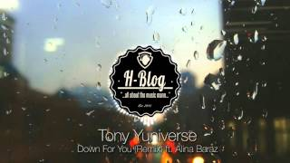 TA-KU - Down For You Ft. Alina Baraz [TONY ¥UNIVERSE REMIX]