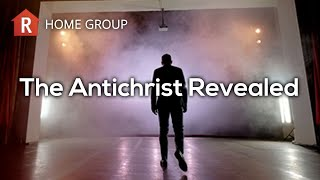 The Antichrist Revealed — Home Group