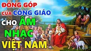 Sự Đóng Góp Của Công Giáo Cho Nền Âm Nhạc Việt Nam | Lịch Sử Hình Thành Và Phát Triển Của Công Giáo