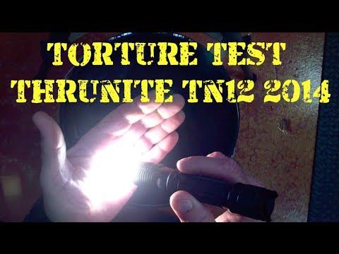 Torture Test ThruNite TN12 2014