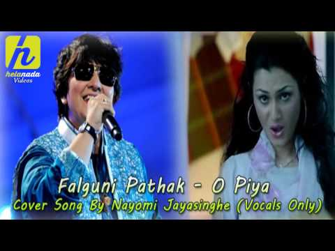 O Piya Cover By Nayomi Jayasinghe New Hindi Songs 2014