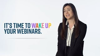 It's Time To Wake Up Your Webinars