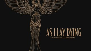 AS I LAY DYING - No Lungs To Breathe (Lyric Video)