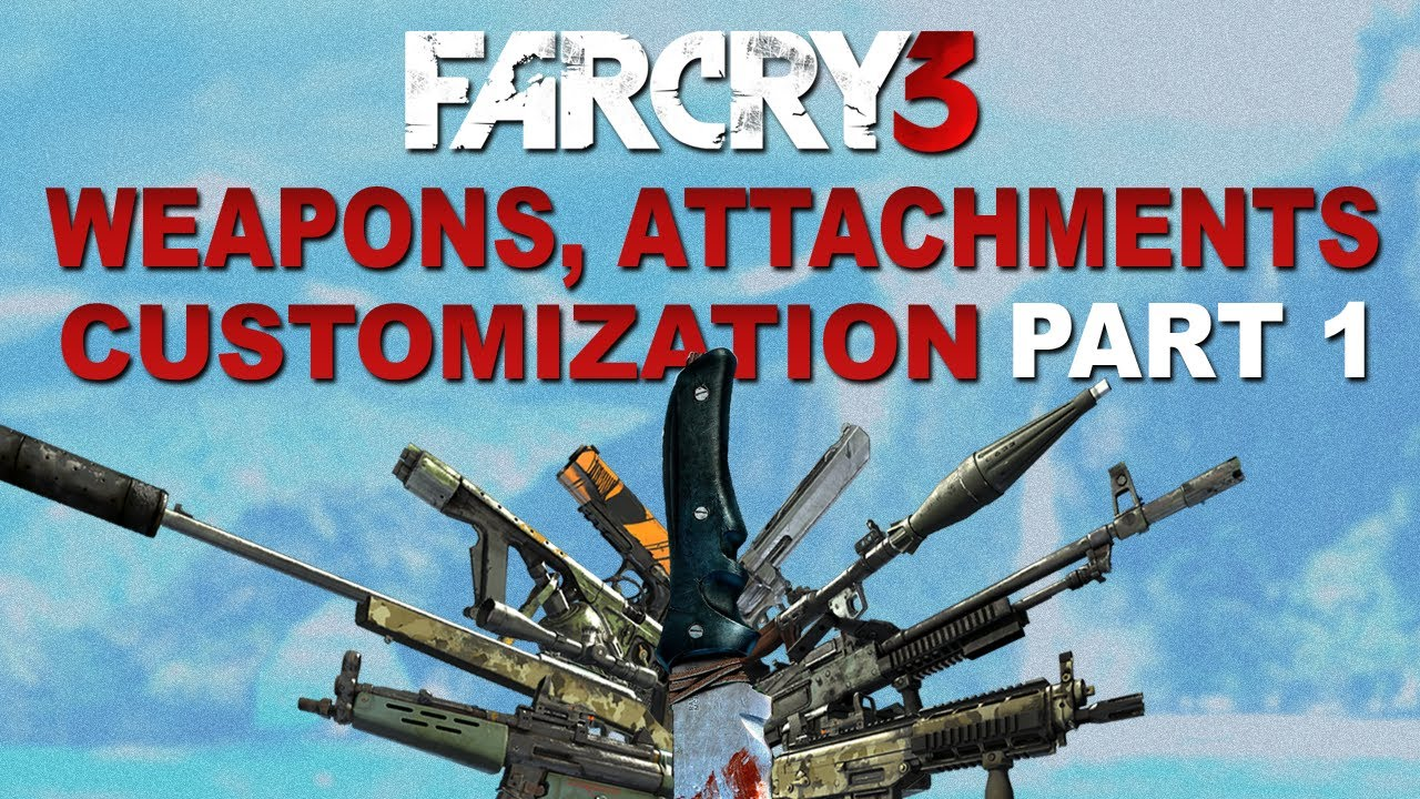 Far Cry Weapons Far Cry 3 All Weapons