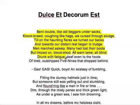 analysis of the poem ducle et Investigating themes in dulce et decorum est the last word of the poem is 'mori', meaning 'to die' it is in latin and the only direct mention of death yet this poem describes one of the most terrible experiences of war.