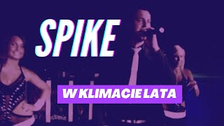 Spike - W Klimacie Lata - Official Video