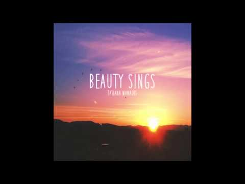 beauty sings by tatiana manaois (sped up)
