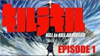 Kill La Kill - Resumido Ep. 1 [Fandub Latino]