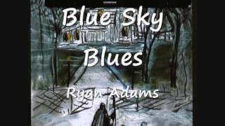 Watch Ryan Adams Blue Sky Blues video