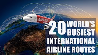 Top 20 world's busiest international Airline routes I OAG Report I May 2018
