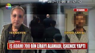 İş adamı 700 bin Lirayı alamadı, işkence yaptı