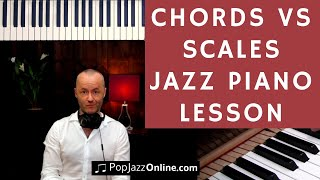 Learning JAZZ PIANO CHORDS vs Jazz Scales 🎹😃 │ Jazz Piano Lesson