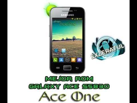 La mejor Rom para galaxy ace S5830 100% estable y fluida (AceOne v2.2)