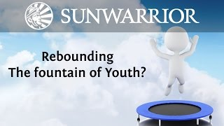 Rebounding: The Fountain of Youth? | Dr. Weston