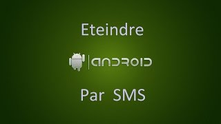 [HunterDz] Code SMS pur éteindre Android