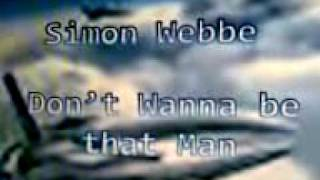 Simon Webbe - Don't Wanna Be That Man