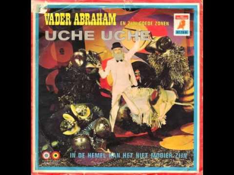 Vader Abraham & Zijn Goede Zonen - Uche Uche