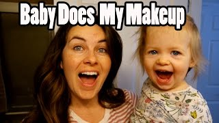 Baby Does My Makeup