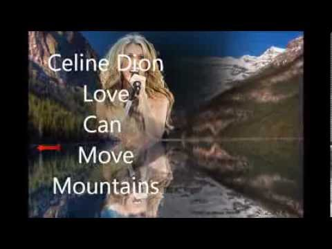 Celine Dion***** Love Can Move Mountains