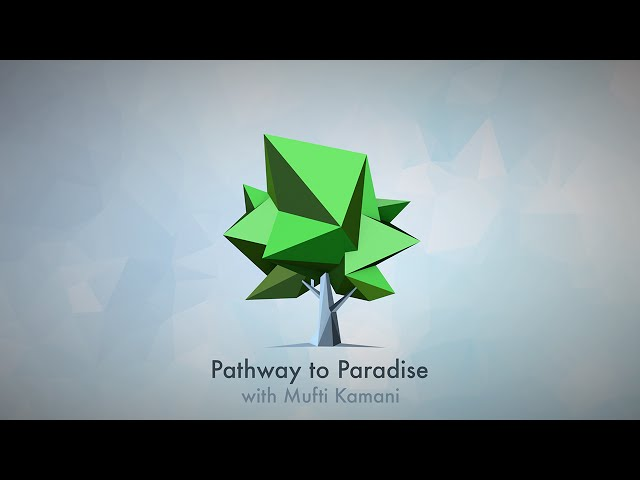 NEW SERIES - Pathway to Paradise with Mufti Kamani
