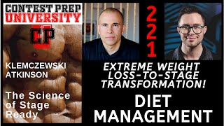 CONTEST PREP UNIVERSITY #221 - EXTREME WEIGHT LOSS-TO-STAGE TRANSFORMATION: DIET MANAGEMENT