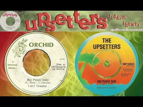 Big Pussy Sally + Dub (by Lord Creator & The Upsetters) video