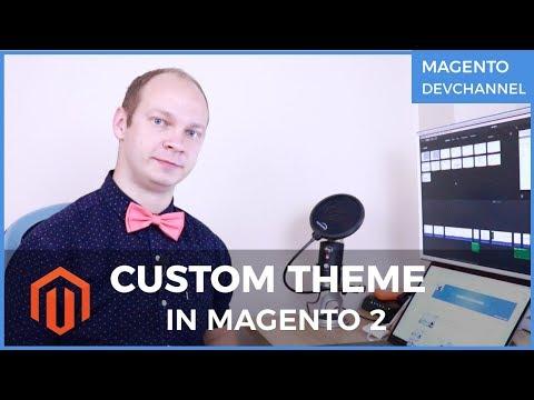 How to build Custom Theme in Magento 2 | Max Pronko (4K)