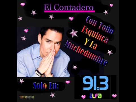 """""""El Contadero"""" Toño Esquinca Y La Muchedumbre/Alfa 91.3"""