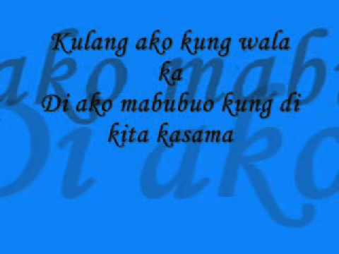 Kulang Ako Kung Wala Ka - Lyrics By Erik Santos Music Videos