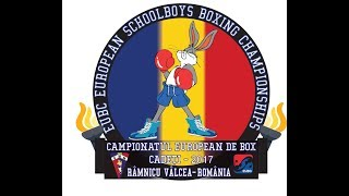 EUBC European Schoolboys Boxing Championships Valcea 2017 - Day 5 Ring B 22/07/2017 @ 15:00 & 18:30