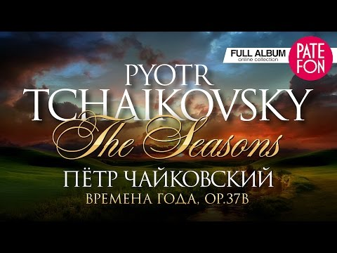 TCHAIKOVSKY - The SEASONS, Op.37b