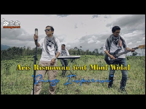 Download  Aris Rismawan feat Mbul Widal - Sang Inspirasi | Original Clip Gratis, download lagu terbaru
