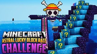 ASTRAL LUCKY BLOCK RACE CHALLENGE - Minecraft Mod Challenge