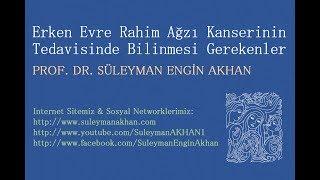 Erken Evre Rahim Ağzı Kanserinin Tedavisinde Bilinmesi Gerekenler - Prof. Dr. Süleyman Engin Akhan