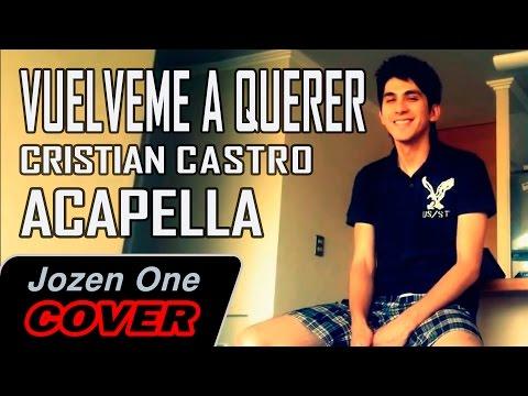 Cristian Castro Vuelveme a Querer A capella Cover