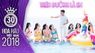 [Official MV] Thiên Đường Là Em - Hoa hậu Việt Nam 2018 nóng bỏng quyến rũ cùng Will 365