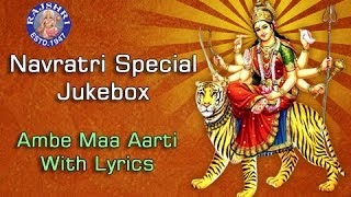 Navratri Special Jukebox - Ambe Maa Aarti With English Lyrics - Gujarati Devotional Songs
