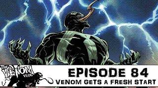 The Venom Vlog - Episode 84: Venom Gets A Fresh Start