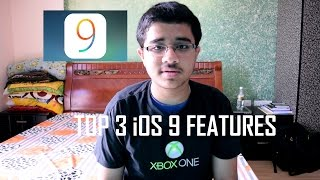 Top 3 Features of iOS 9 (Late July Edition)