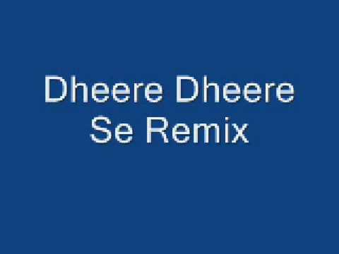 Dheere Dheere Se Remix video