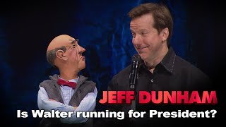Is Walter running for President? | JEFF DUNHAM: Politically Unbalanced Ep. 2