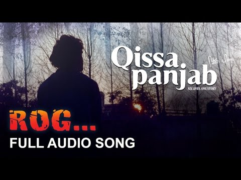 Rog | Full Audio Song | Qissa Panjab