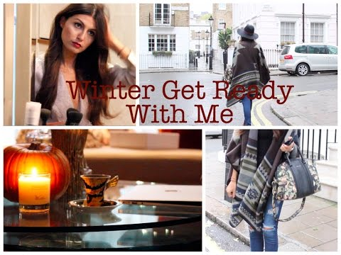 Get Ready With Me: Winter Edition