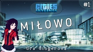 Cities: Skylines - Miłowo #1