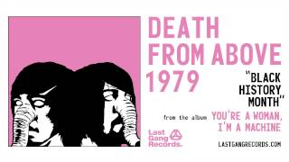 Watch Death From Above 1979 Black History Month video