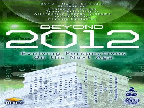 UFOTV Presents - Beyond 2012 - Evolving Perspectives On the New Age - FREE Movie