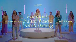 Hal Indah Butuh Waktu tuk Datang - Idgitaf ft Jakarta Movin Live Performance