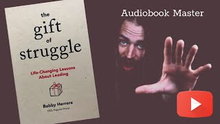 The Gift Of Struggle Audiobook - Free Audiobook Summary & Review