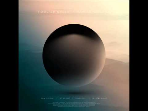 Foolish Green - Sun Is Gone