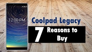 Coolpad Legacy Review | 7 Reasons to Buy